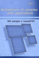 Архитектура сложных веб-приложений. С примерами на Laravel